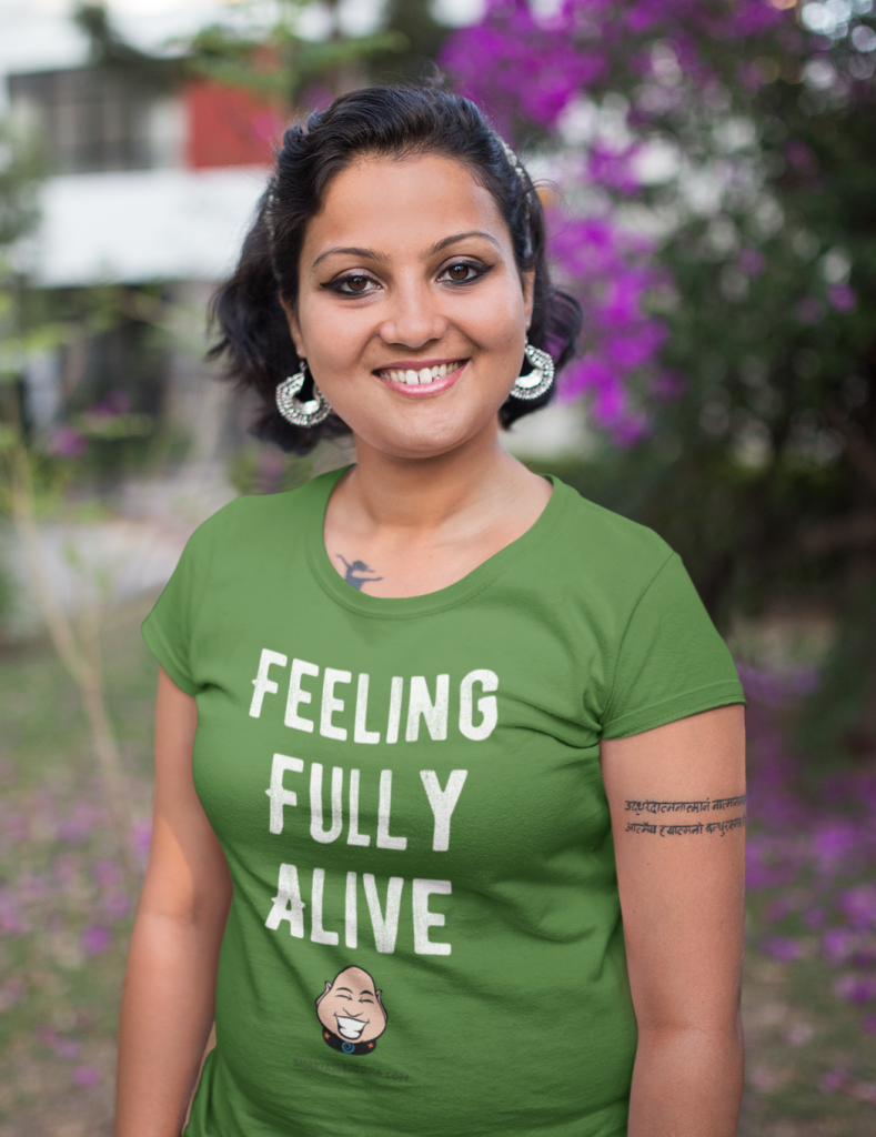 Positive-tshirt-gifts-for-her-women-men-dad-mom-him-funny-sayings-Buddha-tshirt-quotes-feeling-fully-alive-green-woman