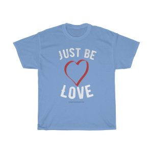 just-be-love-tshirt-funny-gift-inspiring