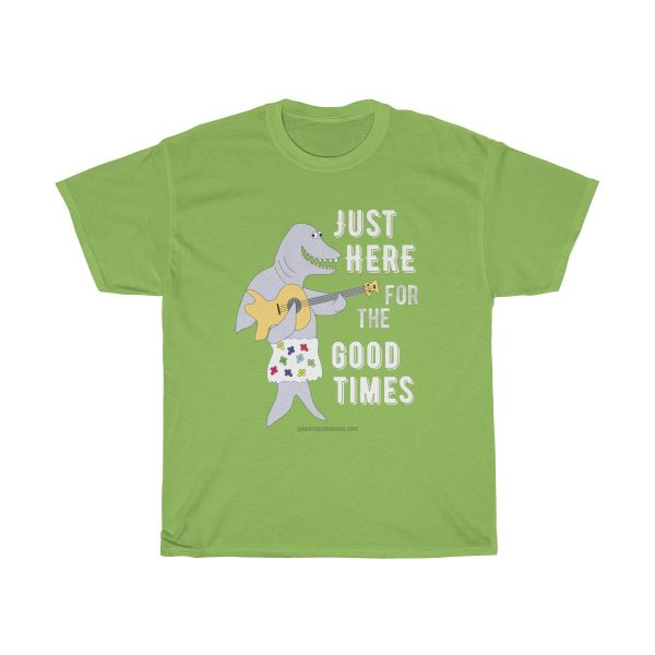 here-for-the-good-times-t-shirt-funny-cool-gift